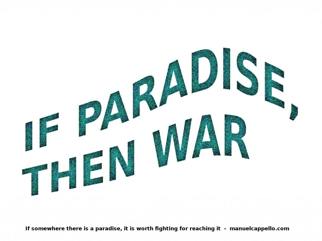 If Paradise, then War